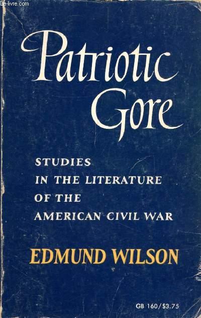 PATRIOTIC GORE, STUDIES IN THE LITERATURE OF THE AMERICAN CIVIL WAR