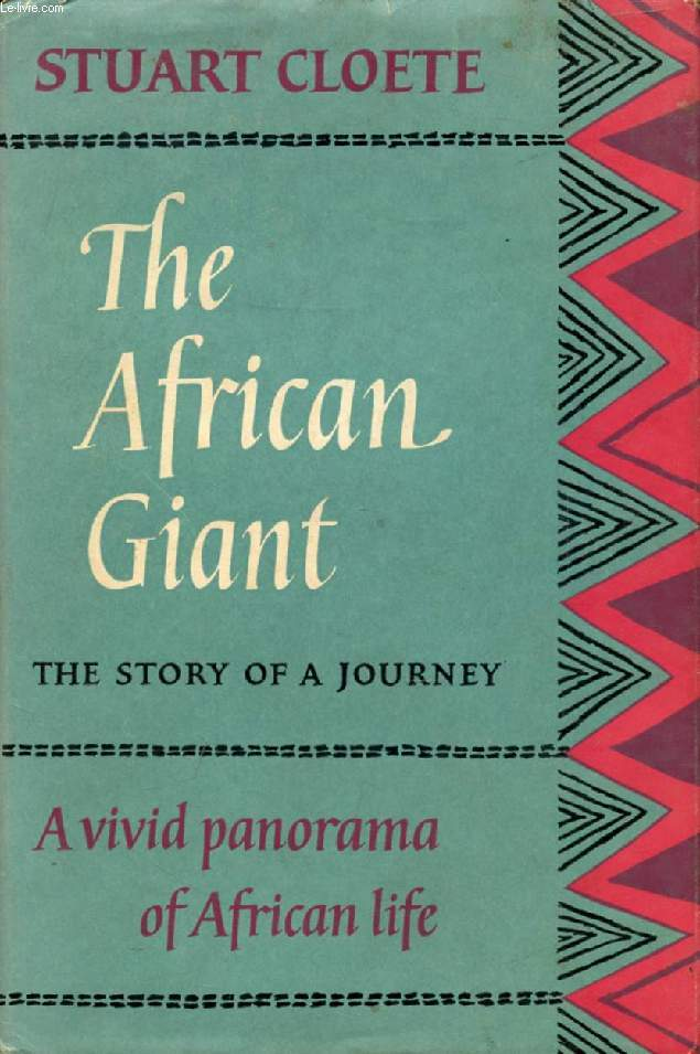 THE AFRICAN GIANT, The Story of a Journey
