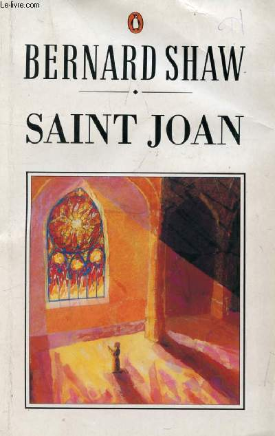 SAINT JOAN, A Chronicle Play in 6 Scenes and an Epilogue