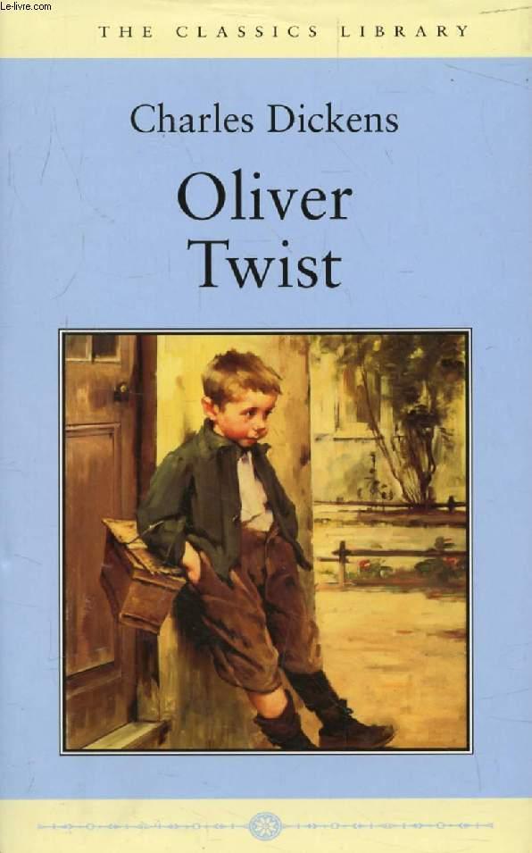 OLIVER TWIST, OR, THE PARISH BOY'S PROGRESS