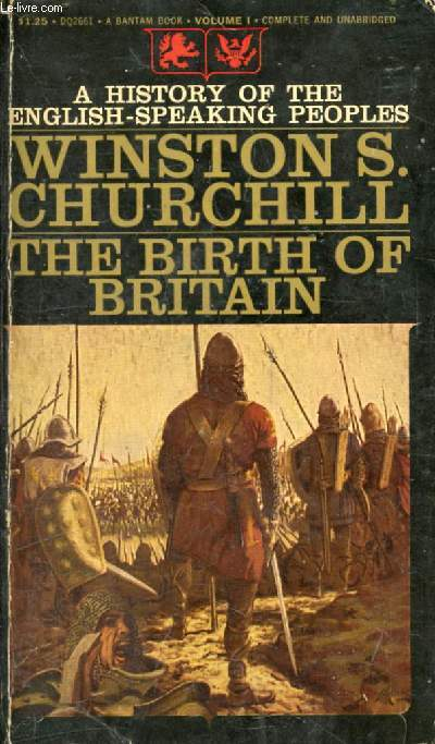 THE BIRTH OF BRITAIN (A History of the English-Speaking Peoples, Vol. 1)