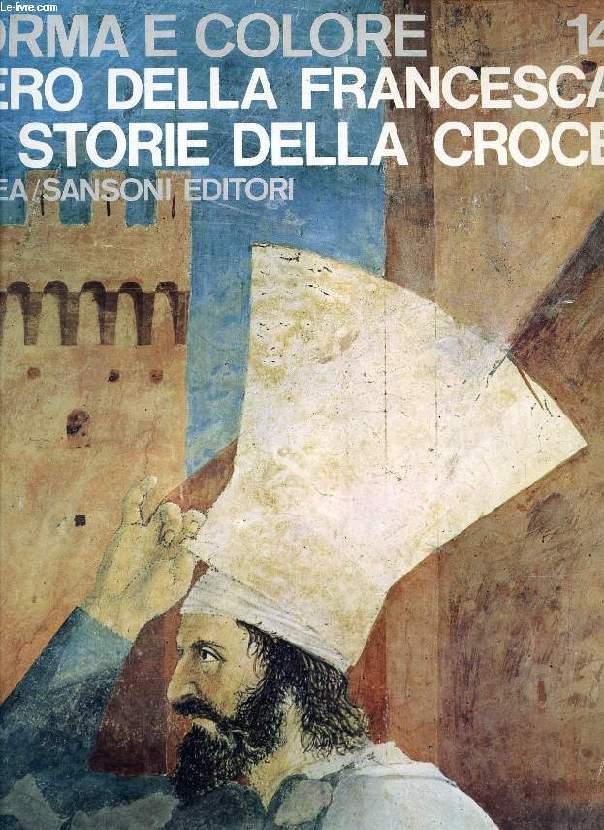 PIERO DELLA FRANCESCA: LE STORIE DELLA CROCE (FORMA E COLORE, 14)