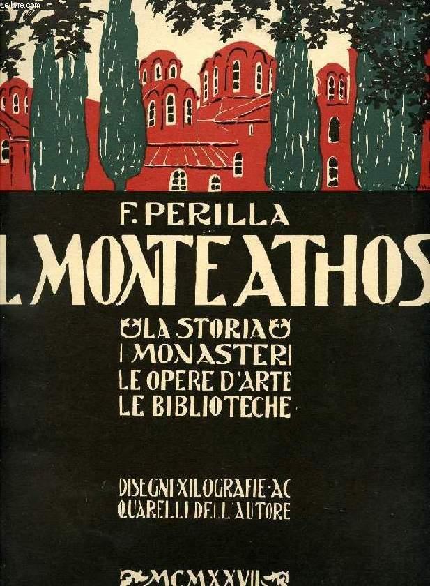 IL MONTE ATHOS, LA STORIA, I MONASTERI, LE OPERE D'ARTE, LE BIBLIOTECHE