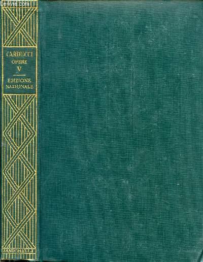 EDIZIONE NAZIONALE DELLE OPERE DI GIOSUE CARDUCCI, VOLUME V, PROSE GIOVANILI