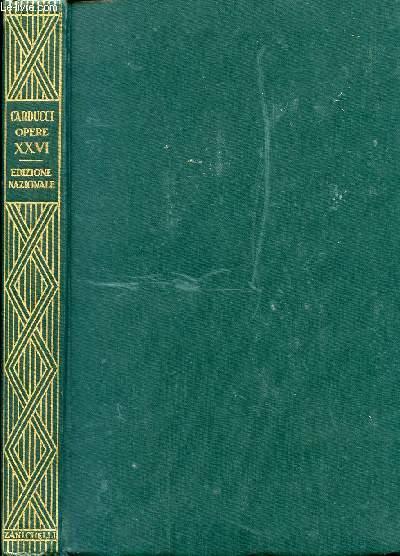 EDIZIONE NAZIONALE DELLE OPERE DI GIOSUE CARDUCCI, VOLUME XXVI, CENERI E FAVILLE, SERIE Ia
