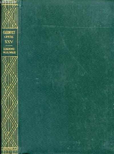 EDIZIONE NAZIONALE DELLE OPERE DI GIOSUE CARDUCCI, VOLUME XXV, CONFESSIONI E BATTAGLIE, SERIE IIa