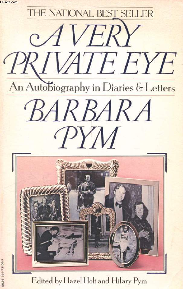 A VERY PRIVATE EYE, An Autobiography in Diaries and Letters