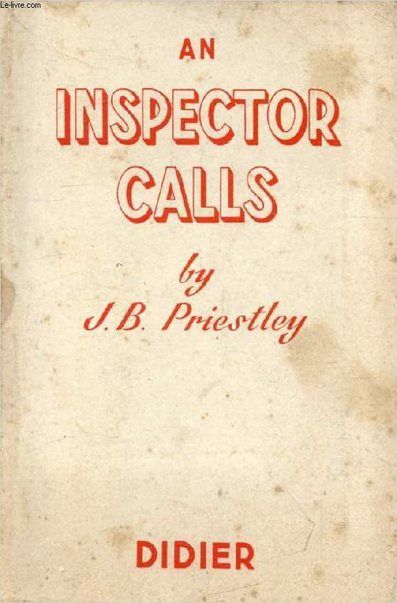 AN INSPECTOR CALLS, A Play in Three Acts