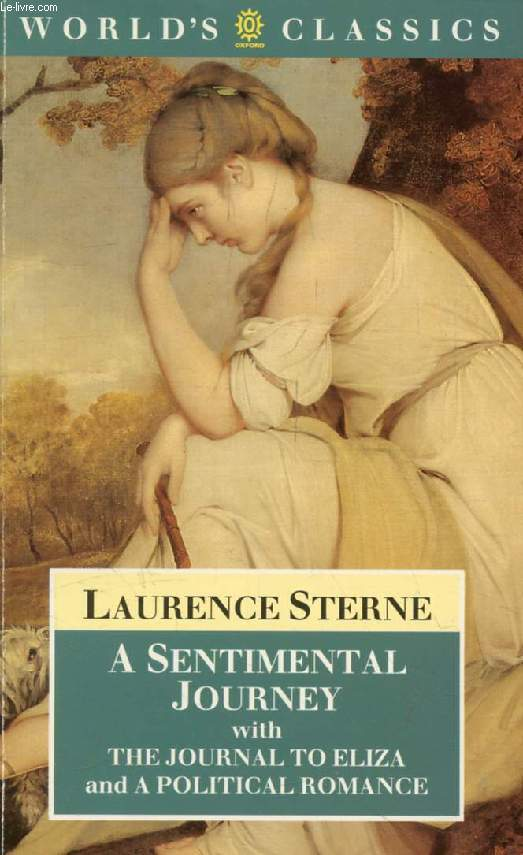 A SENTIMENTAL JOURNEY THROUGH FRANCE AND ITALY BY Mr. YORICK, WITH THE JOURNAL TO ELIZA AND A POLITICAL ROMANCE