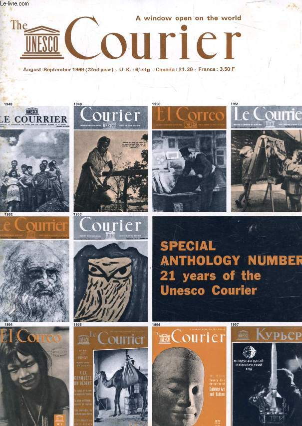 THE UNESCO COURIER, AUG.-SEPT. 1969, SPECIAL ANTHOLOGY NUMBER (Contents: EARTHLINGS IN THE SPACE AGE, By Lord Ritchie-Calder. THE STORY OF ANTONIO ARANGO, By Guillermo Nannetti. SAVING OUR VANISHING FORESTS, By Karl Heinz Oedekoven. THE MENACE OF...)
