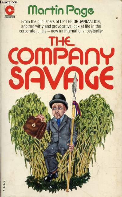 THE COMPANY SAVAGE, Life in the Corporate Jungle