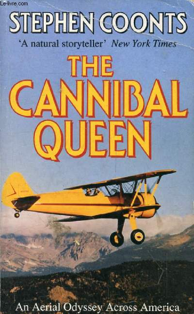 THE CANNIBAL QUEEN, An Aerial Odyssey Across America
