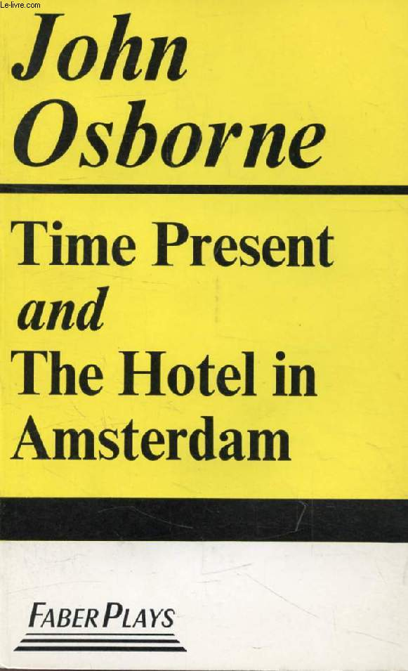 TIME PRESENT / THE HOTEL IN AMSTERDAM
