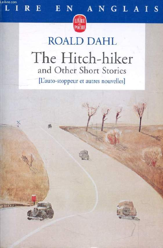 THE HITCH-HIKER, AND OTHER STORIES (L'Auto-Stoppeur, et Autres Nouvelles)