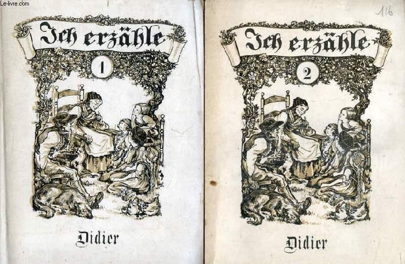 ICH ERZÄHLE, 2 TOMES, LE VOCABULAIRE DE BASE PAR LA LECTURE ET LA CONVERSATION