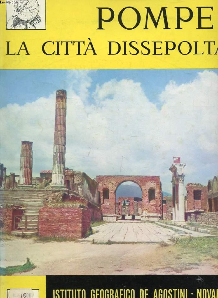POMPEI, LA CITTA' DISSEPOLTA