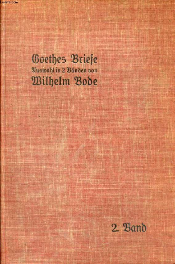 GOETHES BRIEFE IN KLEINER AUSWAHL, 2. BAND, 1788-1832