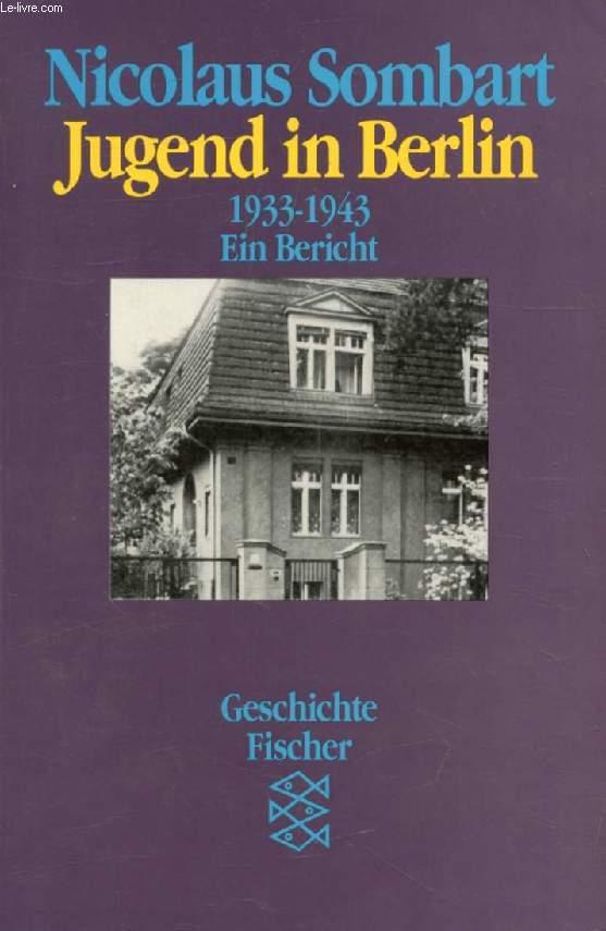 JUGEND IN BERLIN, 1933-1943, Ein Bericht