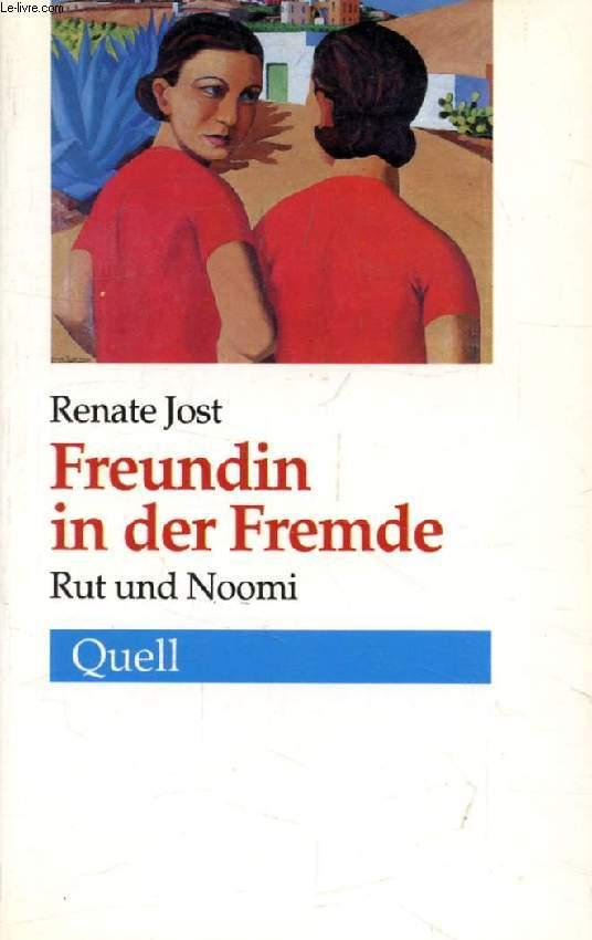 FREUNDIN IN DER FREMDE, Rut und Noomi