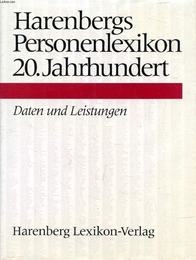 HARENBERGS PERSONENLIXIKON, 20. JAHRHUNDERT, Daten und Leistungen