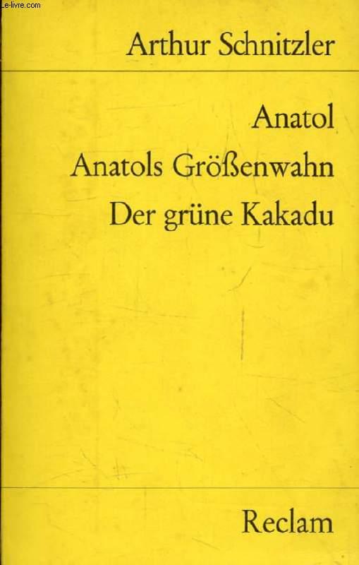 ANATOL, ANATOLS GRÖßENWAHN, DER GRÜNE KAKADU