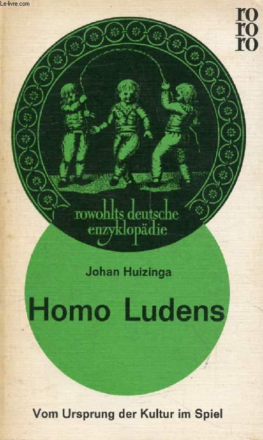 HOMO LUDENS, Vom Ursprung der Kultur im Spiel