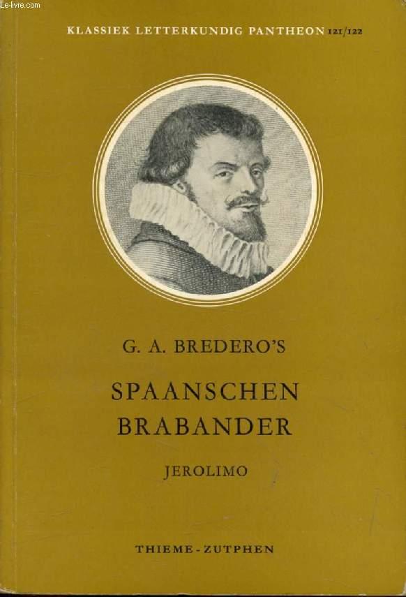G.A. BREDERO'S SPAANSCHEN BRABANDER, JEROLIMO