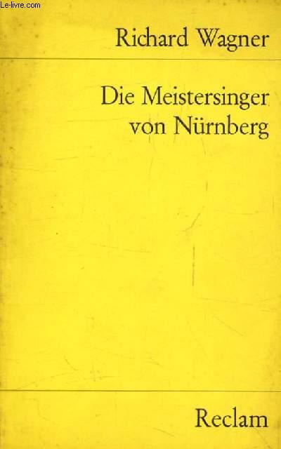 DIE MEISTERSINGER VON NÜRNBERG, Oper in 3 Aufzügen