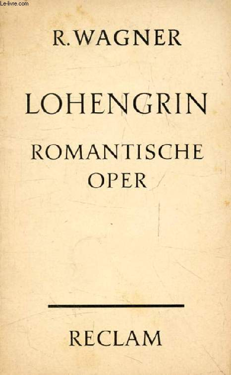 LOHENGRIN, Romantische Oper in 3 Aufzügen