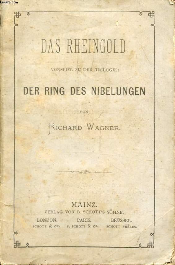 DAS RHEINGOLD (Vorspiel zu der Trilogie: Der Ring des Nibelungen)