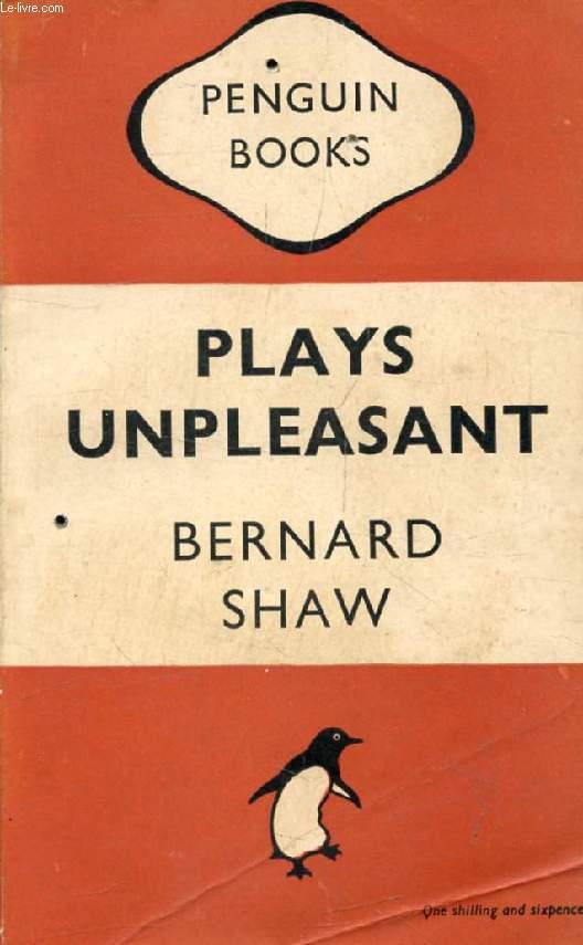 PLAYS UNPLEASANT (Widower's Houses, The Philanderer, Mrs Warren's Profession)