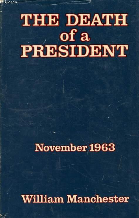 THE DEATH OF A PRESIDENT, November 20 - November 25, 1963