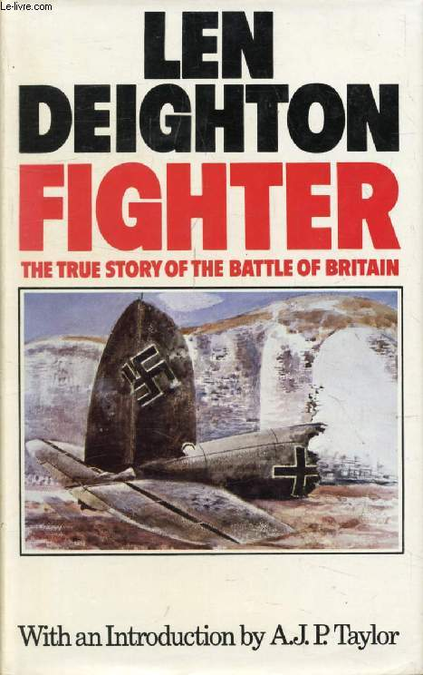 FIGHTER, The True Story of the Battle of Britain