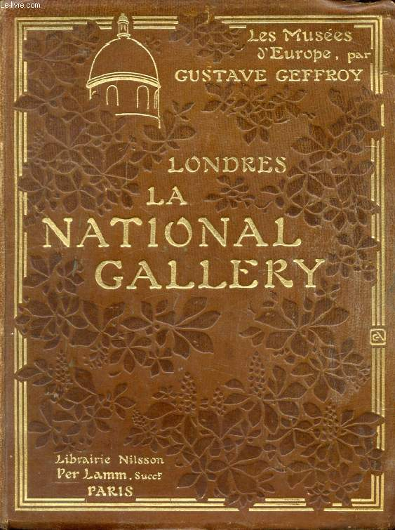 LA NATIONAL GALLERY (LES MUSEES D'EUROPE, LONDRES)