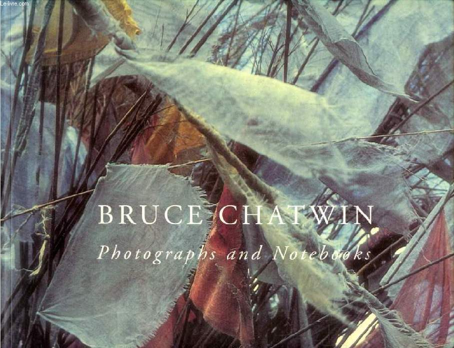 BRUCE CHATWIN, PHOTOGRAPHS AND NOTEBOOKS
