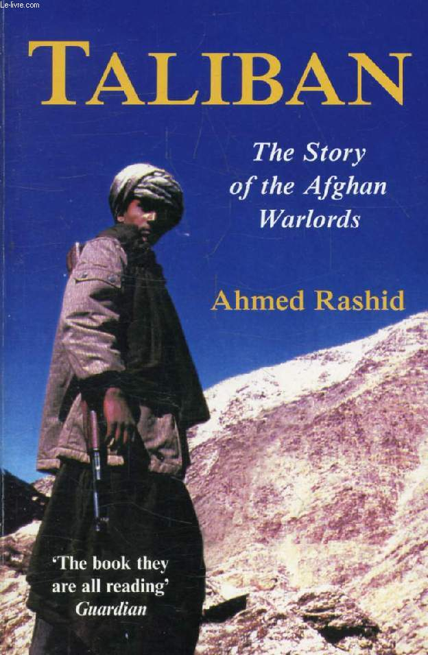 TALIBAN, The Story of the Afghan Warlords