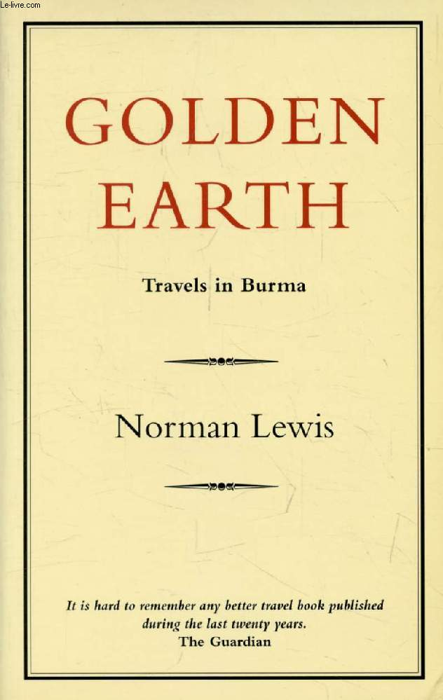 GOLDEN EARTH, Travels in Burma