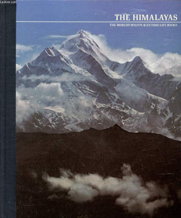 THE HIMALAYAS (THE WORLD'S WILD PLACES)