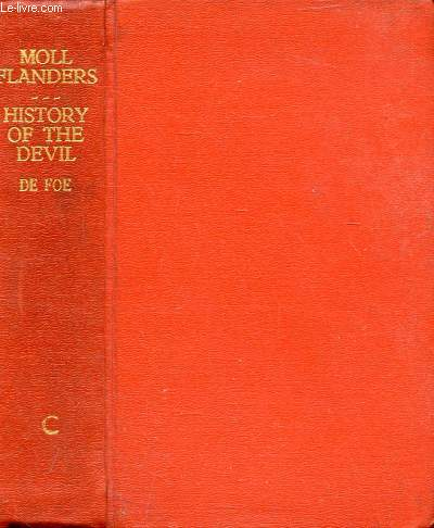 THE NOVELS AND MISCELLANEOUS WORKS OF DANIEL DE FOE, MOLL FLANDERS And HISTORY OF THE DEVIL
