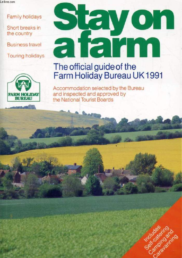 STAY ON A FARM, The Official Guide of the Farm Holiday Bureau UK 1991