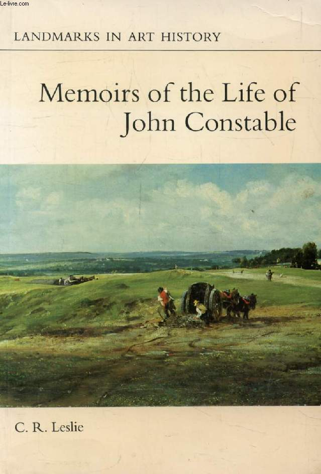 MEMOIRS OF THE LIFE OF JOHN CONSTABLE, Composed Chiefly of His Letters
