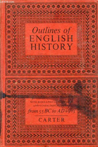 OUTLINES OF ENGLISH HISTORY, FROM 55 BC TO AD 1963