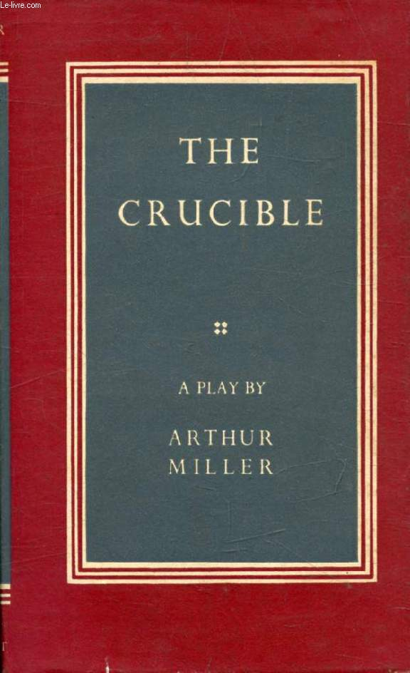 THE CRUCIBLE, A Play in Four Acts