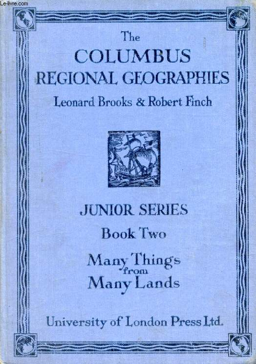 COLUMBUS REGIONAL GEOGRAPHIES, JUNIOR SERIES, BOOK II, MANY THINGS FROM MANY LANDS