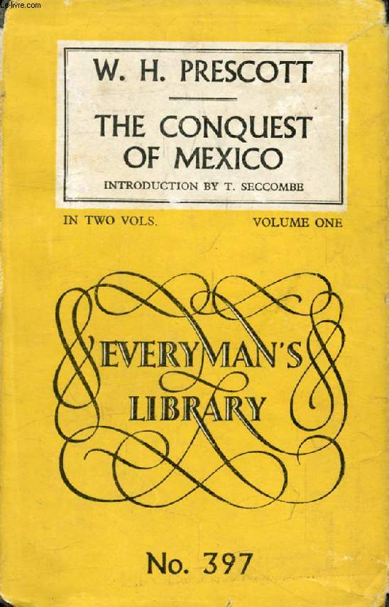 THE CONQUEST OF MEXICO, VOLUME I