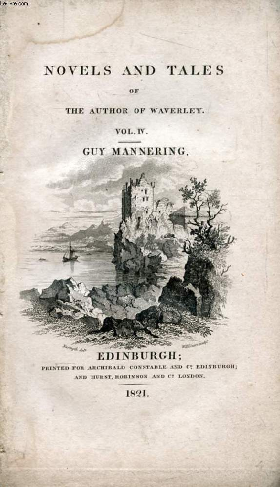 NOVELS AND TALES OF THE AUTHOR OF WAVERLEY, VOL. IV, GUY MANNERING