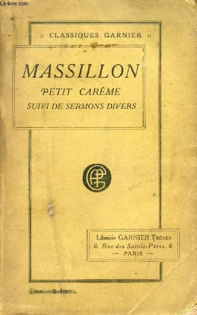 OEUVRES CHOISIES DE MASSILLON, PETIT CAREME, SUIVI DE SERMONS DIVERS