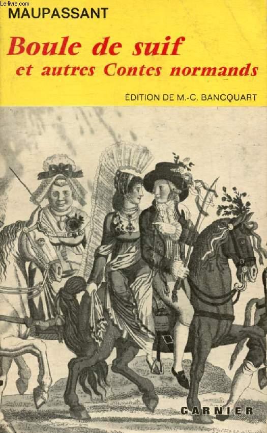 BOULE DE SUIF, ET AUTRES CONTES NORMANDS