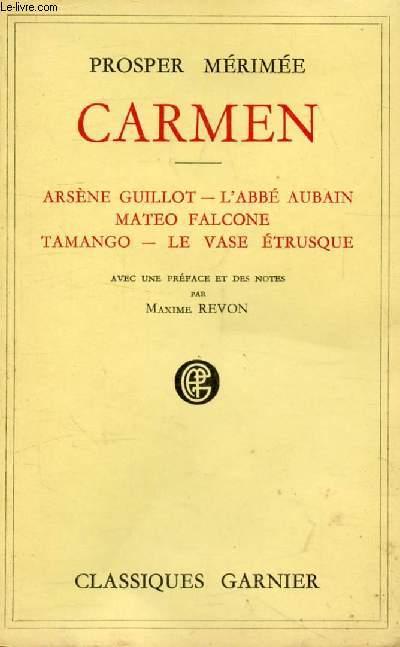 CARMEN / ARSENE GUILLOT / L'ABBE AUBAIN / MATEO FALCONE / TAMANGO / LE VASE ETRUSQUE