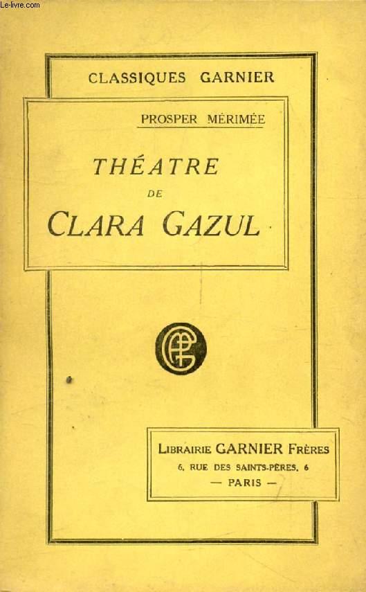 THEATRE DE CLARA GAZUL, COMEDIENNE ESPAGNOLE, Suivi de LA FAMILLE DE CARVAJAL